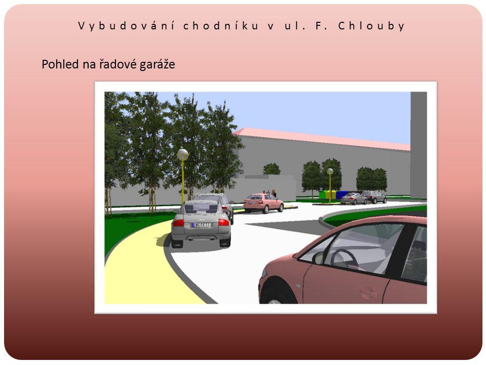 Vybudování chodníku v ul. F. Chlouby Pohled na řadové garáže