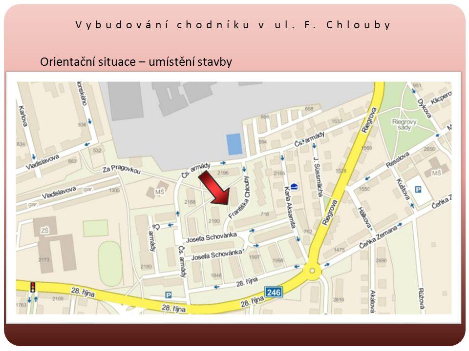 Vybudování chodníku v ul. F. Chlouby Orientační situace – umístění stavby