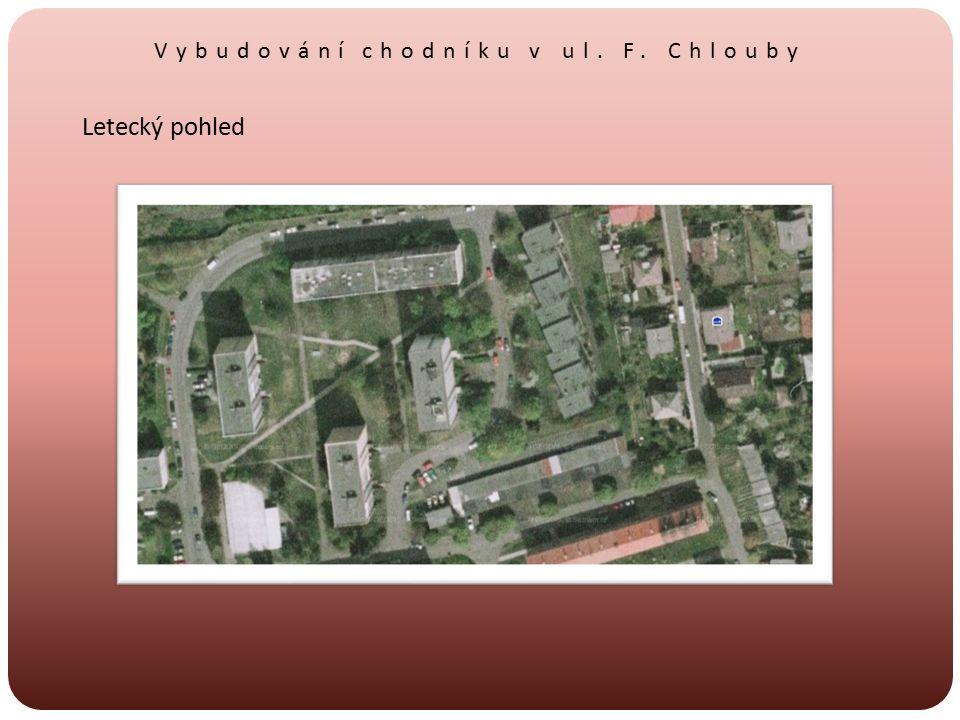 Vybudování chodníku v ul. F. Chlouby Letecký pohled