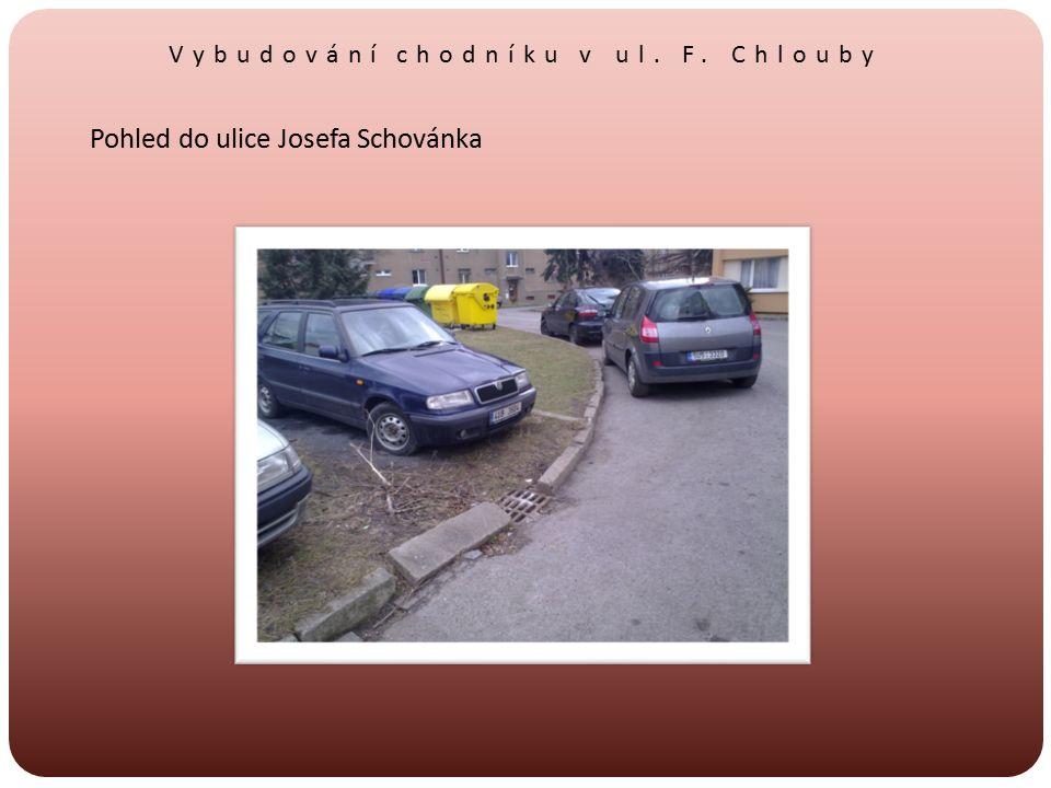 Vybudování chodníku v ul. F. Chlouby Pohled do ulice Josefa Schovánka