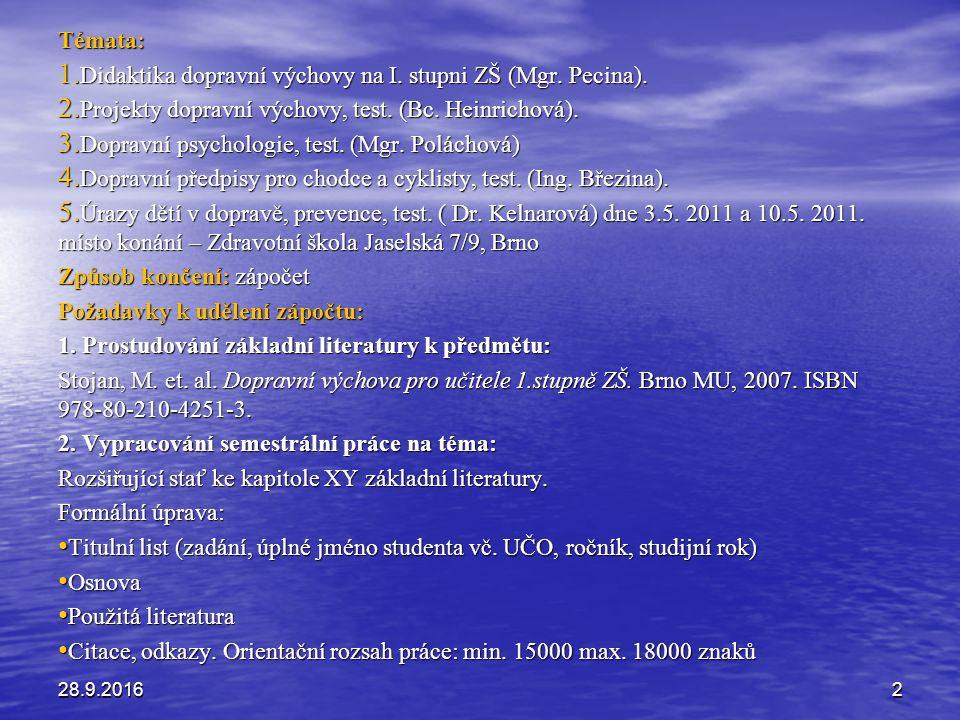 Témata: 1. Didaktika dopravní výchovy na I. stupni ZŠ (Mgr.