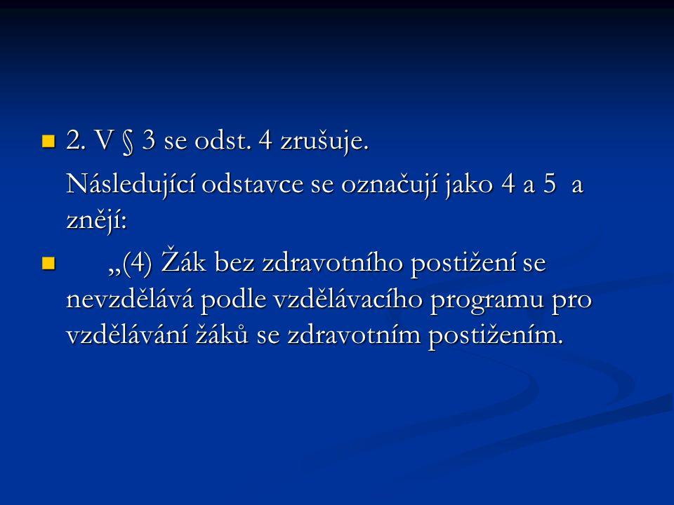 2. V § 3 se odst. 4 zrušuje. 2. V § 3 se odst.
