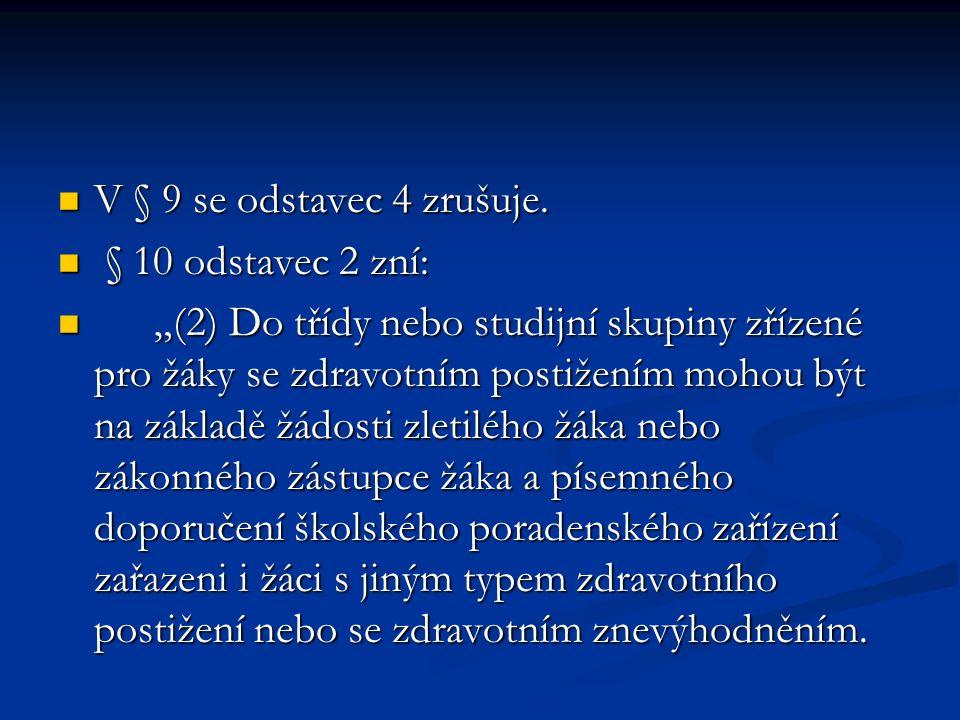 V § 9 se odstavec 4 zrušuje. V § 9 se odstavec 4 zrušuje.