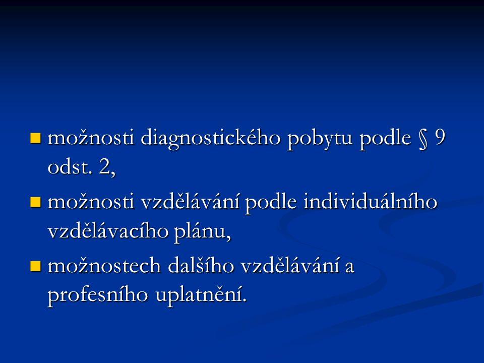 možnosti diagnostického pobytu podle § 9 odst. 2, možnosti diagnostického pobytu podle § 9 odst.