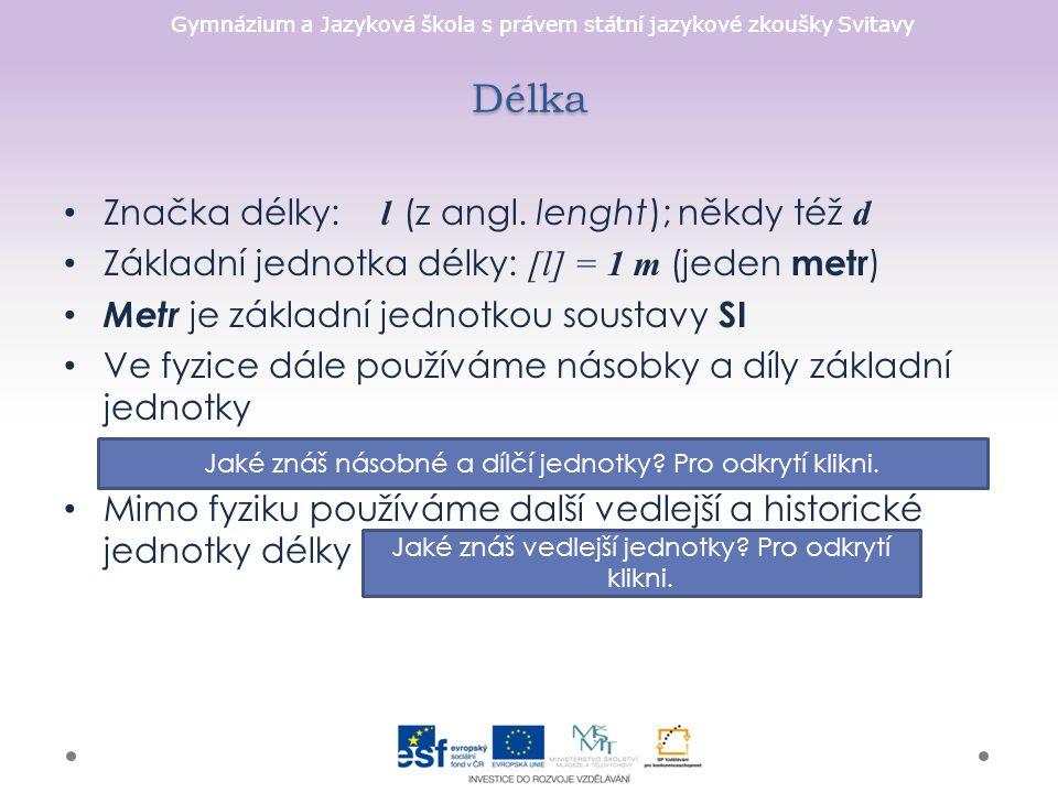 Gymnázium a Jazyková škola s právem státní jazykové zkoušky Svitavy Délka Značka délky: l (z angl.