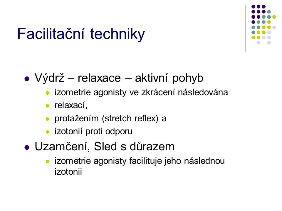 Výdrž – relaxace – aktivní pohyb izometrie agonisty ve zkrácení následována relaxací, protažením (stretch reflex) a izotonií proti odporu Uzamčení, Sl