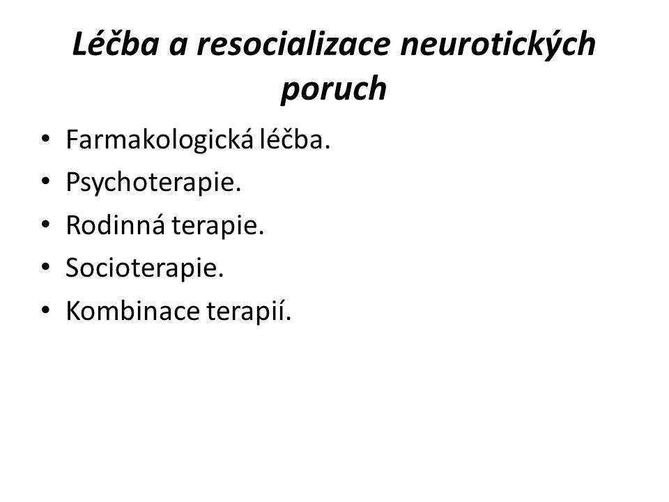 Léčba a resocializace neurotických poruch Farmakologická léčba.