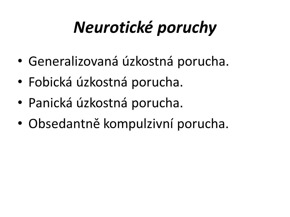 Neurotické poruchy Generalizovaná úzkostná porucha.