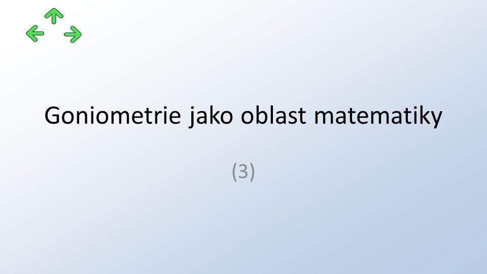 Goniometrie jako oblast matematiky (3)