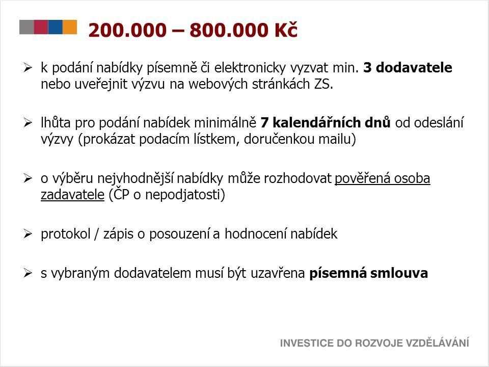 200.000 – 800.000 Kč  k podání nabídky písemně či elektronicky vyzvat min.
