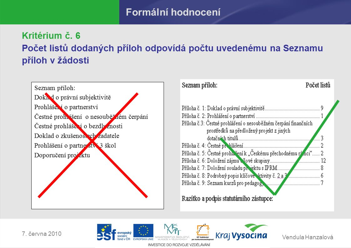 Vendula Hanzalová 7. června 2010 Formální hodnocení Kritérium č.