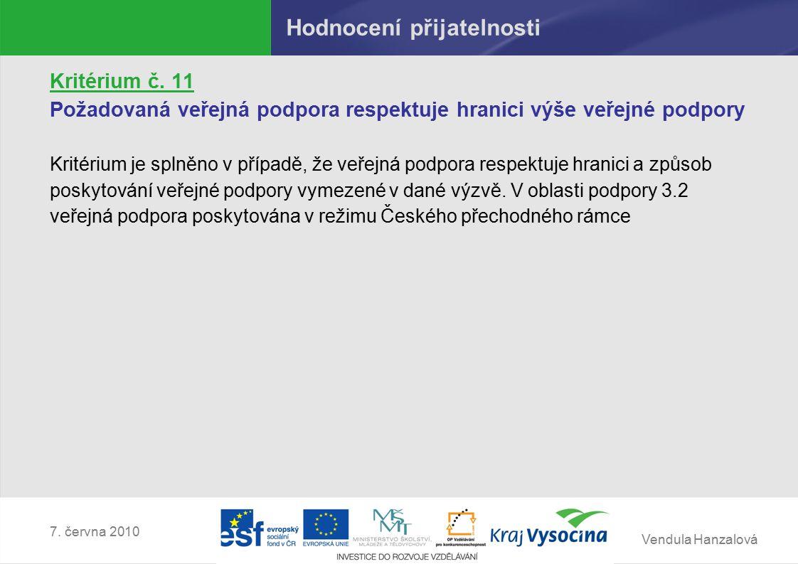 Vendula Hanzalová 7. června 2010 Hodnocení přijatelnosti Kritérium č.