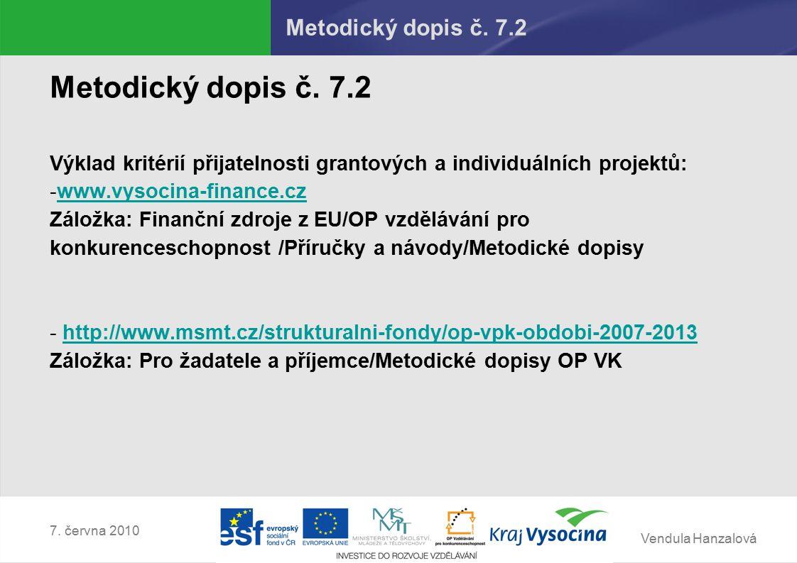 Vendula Hanzalová 7. června 2010 Metodický dopis č.
