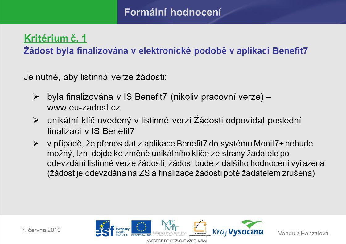 Vendula Hanzalová 7.června 2010 Věcné hodnocení – obecná kritéria 5.