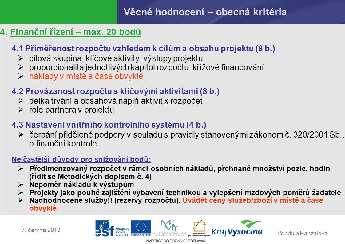 Vendula Hanzalová 7. června 2010 Věcné hodnocení – obecná kritéria 4.