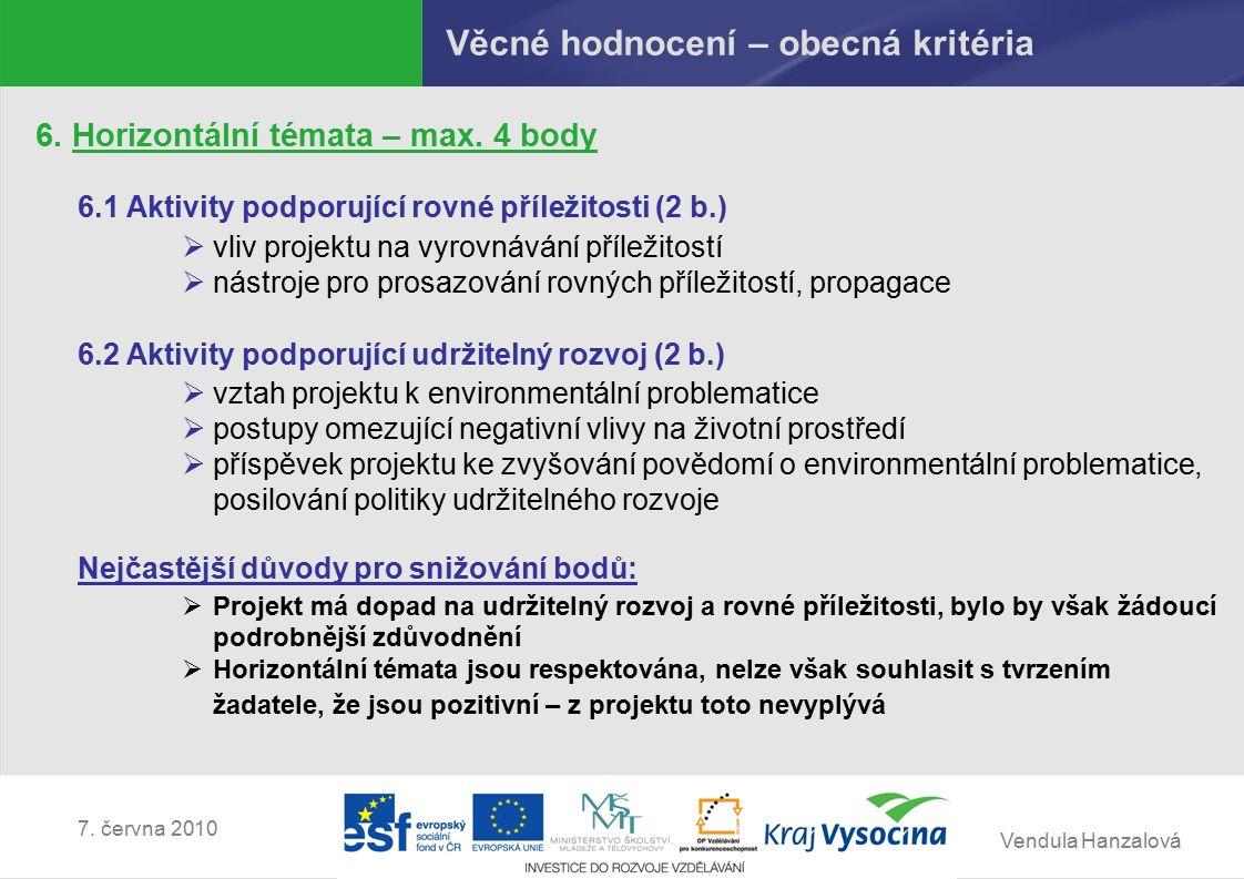 Vendula Hanzalová 7. června 2010 Věcné hodnocení – obecná kritéria 6.