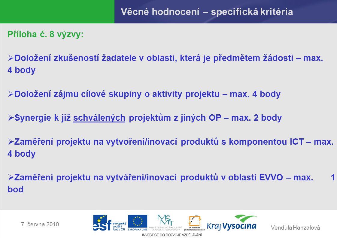 Vendula Hanzalová 7. června 2010 Věcné hodnocení – specifická kritéria Příloha č.