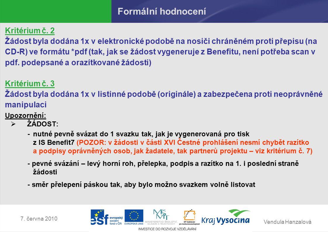 Vendula Hanzalová 7.června 2010 Věcné hodnocení – specifická kritéria Příloha č.