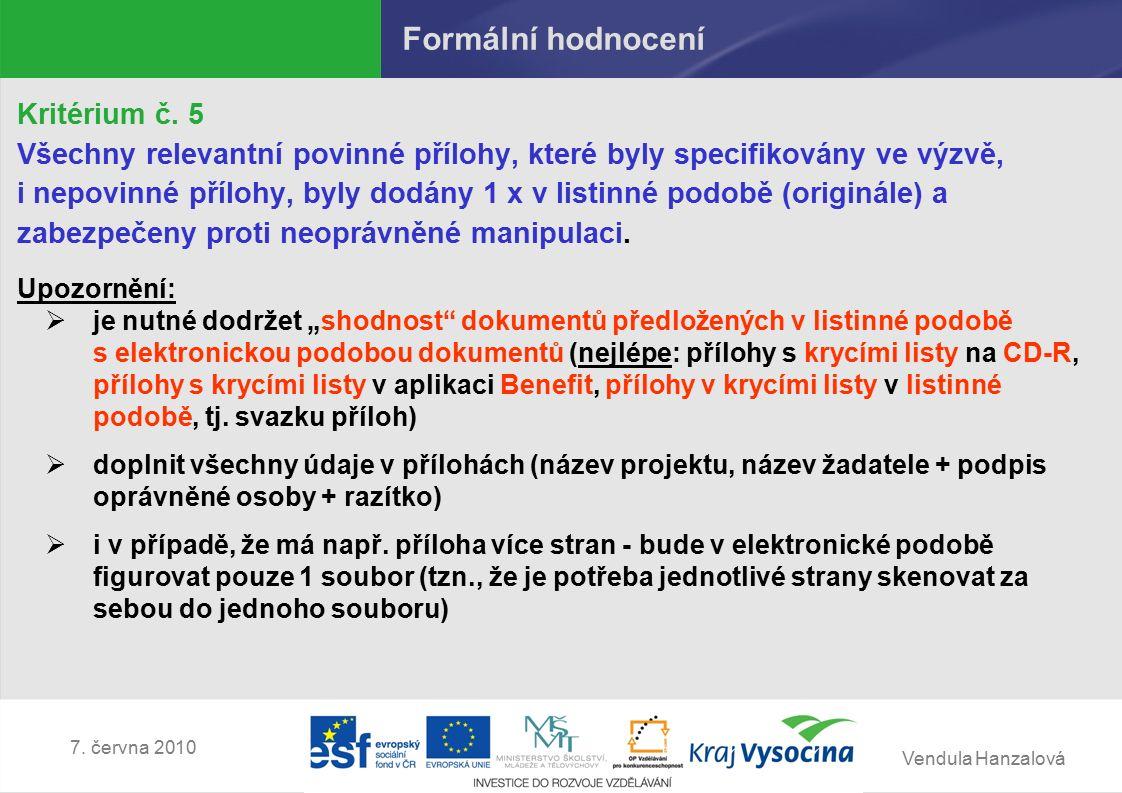 Vendula Hanzalová 7.června 2010 Co by měla obsahovat kvalitní žádost .
