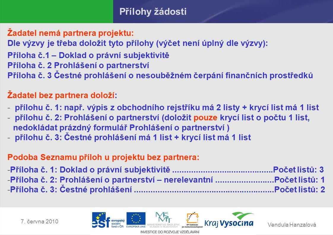 Vendula Hanzalová 7.června 2010 Hodnocení přijatelnosti Kritérium č.