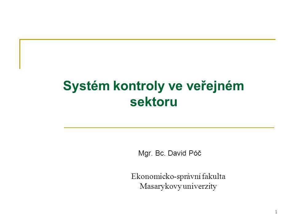 1 Systém kontroly ve veřejném sektoru Mgr. Bc.