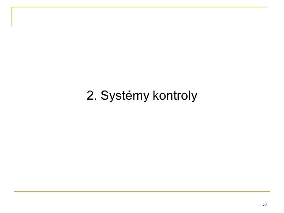 30 2. Systémy kontroly