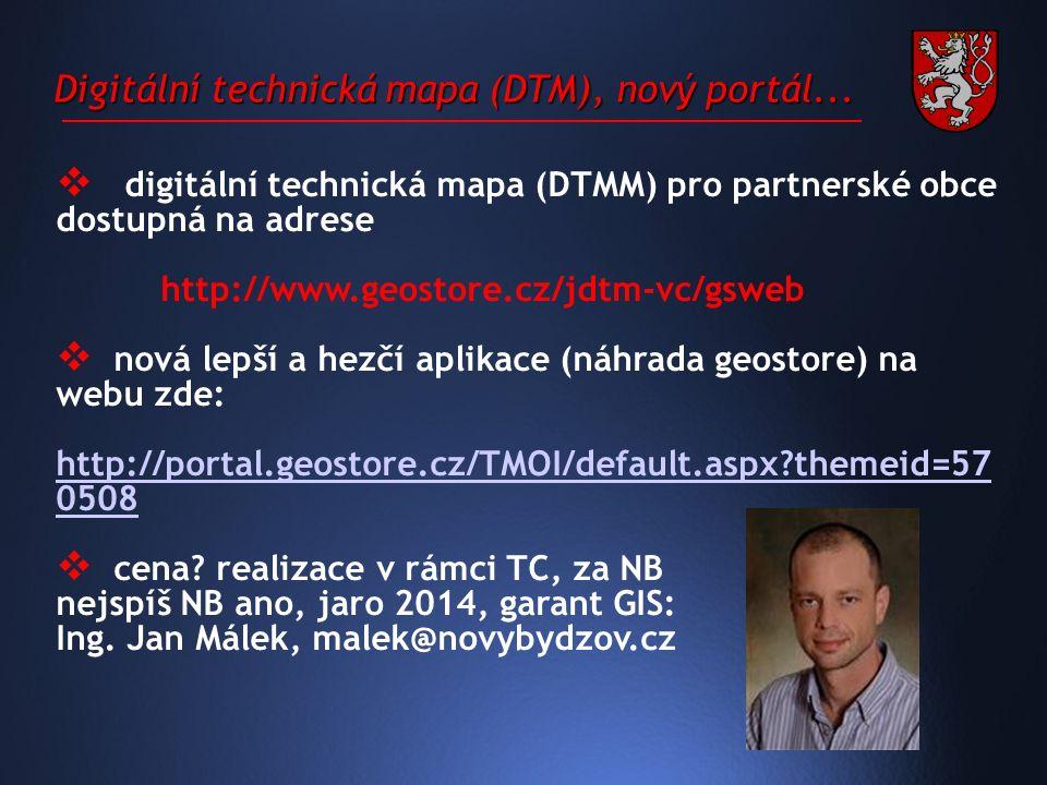 Digitální technická mapa (DTM), nový portál...
