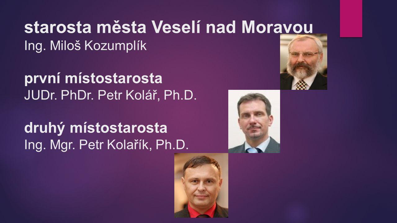 starosta města Veselí nad Moravou Ing. Miloš Kozumplík první místostarosta JUDr.
