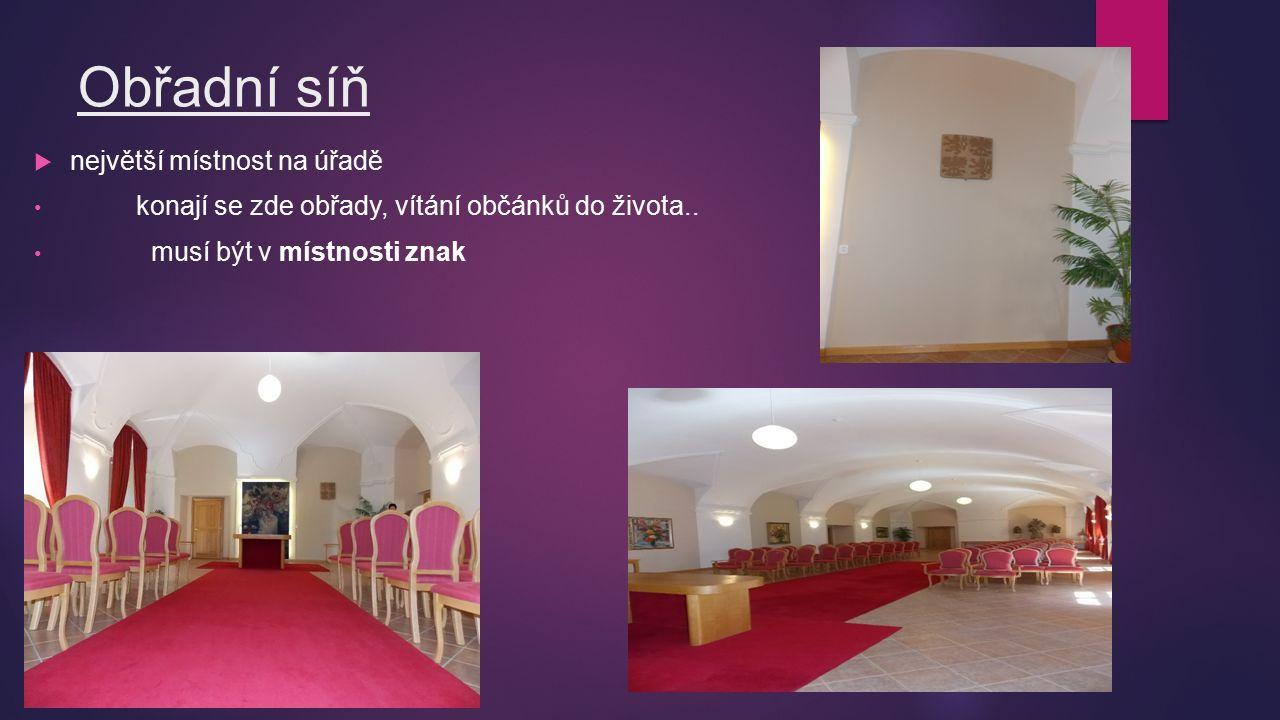 Obřadní síň  největší místnost na úřadě konají se zde obřady, vítání občánků do života..