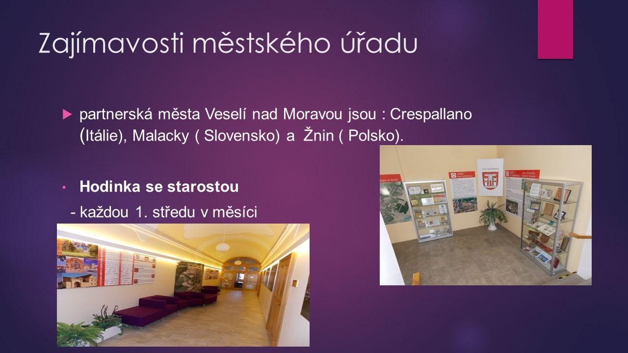 Zajímavosti městského úřadu  partnerská města Veselí nad Moravou jsou : Crespallano ( Itálie), Malacky ( Slovensko) a Žnin ( Polsko).