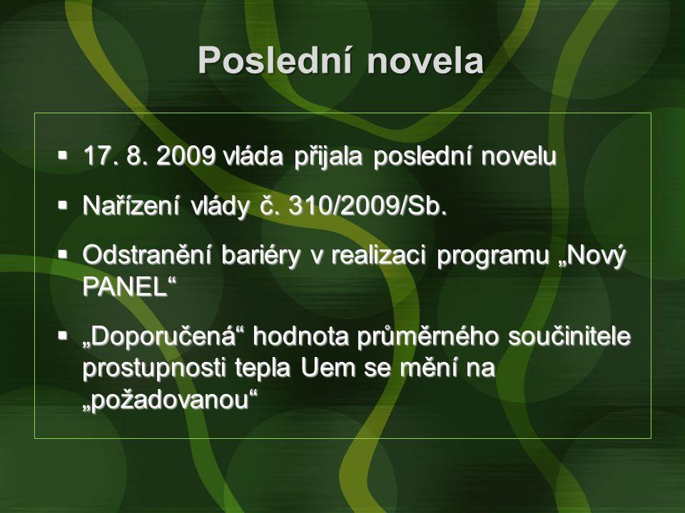 Poslední novela  17. 8. 2009 vláda přijala poslední novelu  Nařízení vlády č.