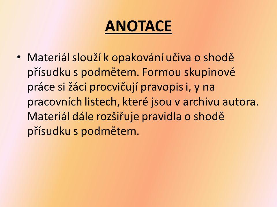 ANOTACE Materiál slouží k opakování učiva o shodě přísudku s podmětem.