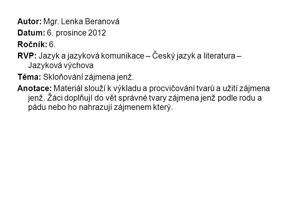 Autor: Mgr. Lenka Beranová Datum: 6. prosince 2012 Ročník: 6.