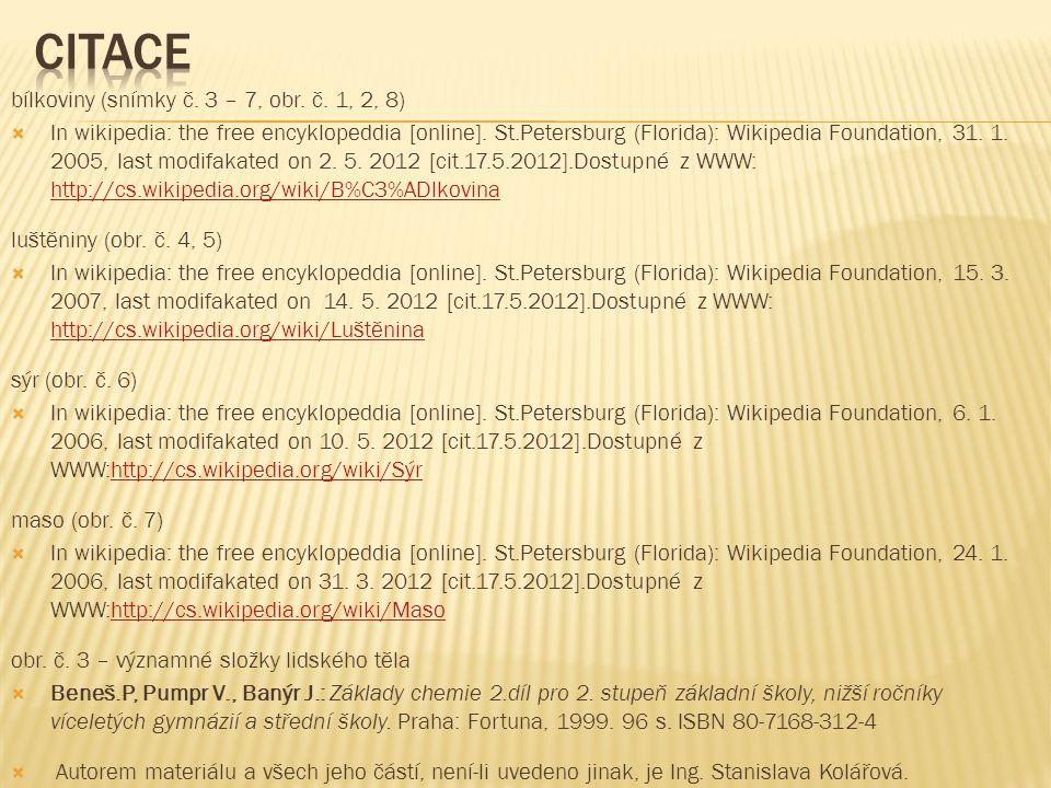 bílkoviny (snímky č. 3 – 7, obr. č. 1, 2, 8)  In wikipedia: the free encyklopeddia [online].