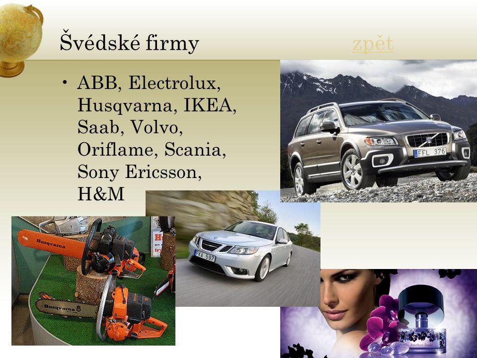 Švédské firmy zpětzpět ABB, Electrolux, Husqvarna, IKEA, Saab, Volvo, Oriflame, Scania, Sony Ericsson, H&M
