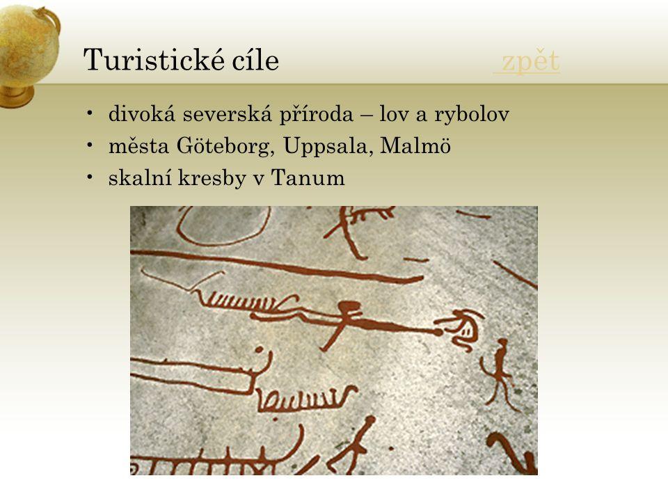 Turistické cíle zpět zpět divoká severská příroda – lov a rybolov města Göteborg, Uppsala, Malmö skalní kresby v Tanum