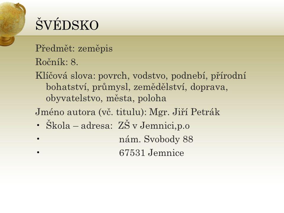ŠVÉDSKO Předmět: zeměpis Ročník: 8.