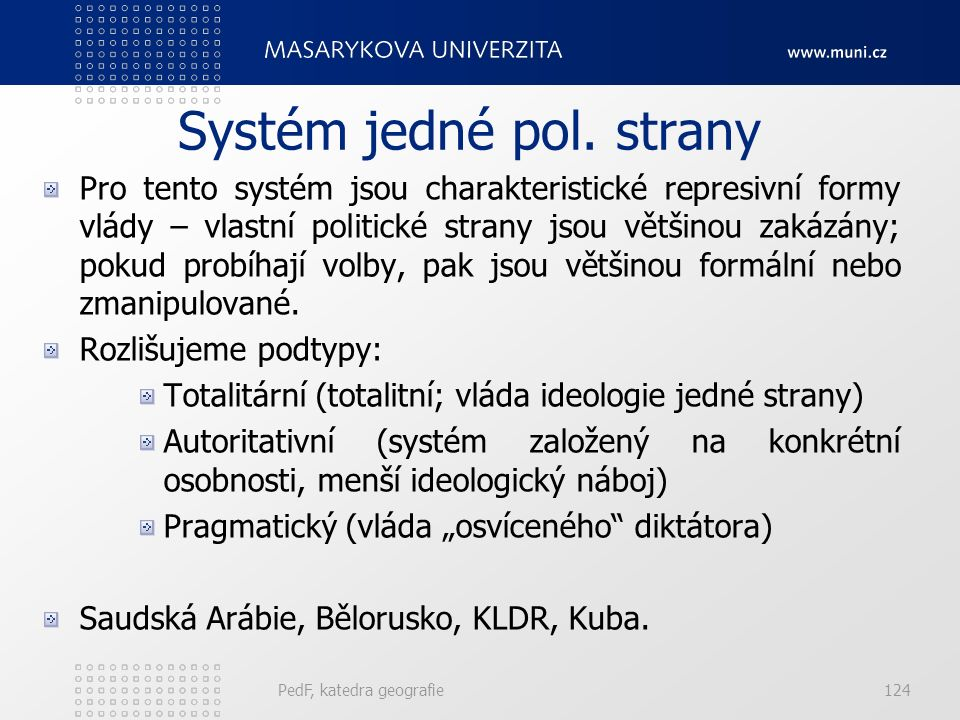 PedF, katedra geografie124 Systém jedné pol.