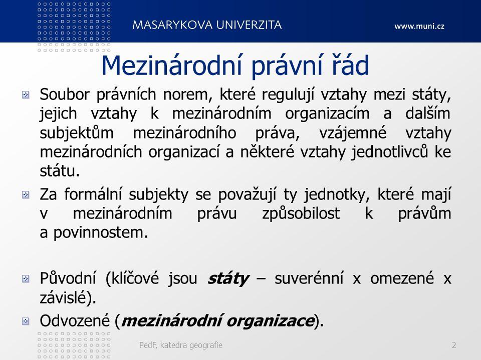 PedF, katedra geografie3 Mezinárodní právo Mezinárodní právo soukromé.