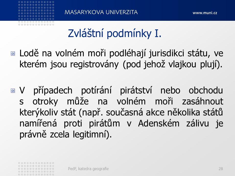 PedF, katedra geografie28 Zvláštní podmínky I.
