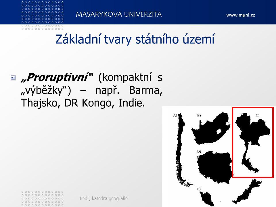 """PedF, katedra geografie35 Základní tvary státního území """"Proruptivní (kompaktní s """"výběžky ) – např."""
