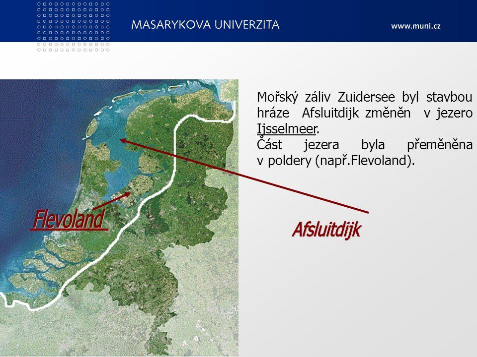 Mořský záliv Zuidersee byl stavbou hráze Afsluitdijk změněn v jezero Ijsselmeer.