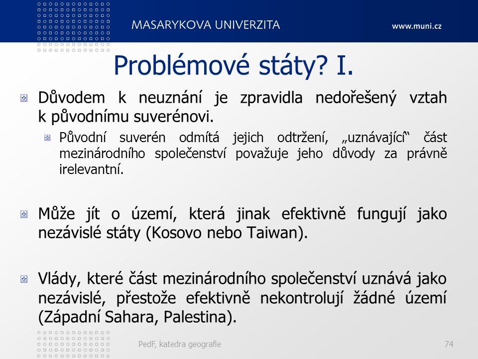 PedF, katedra geografie74 Problémové státy. I.