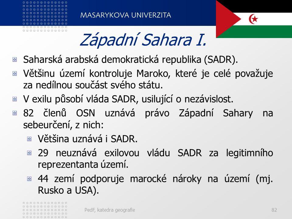 PedF, katedra geografie82 Západní Sahara I.Saharská arabská demokratická republika (SADR).