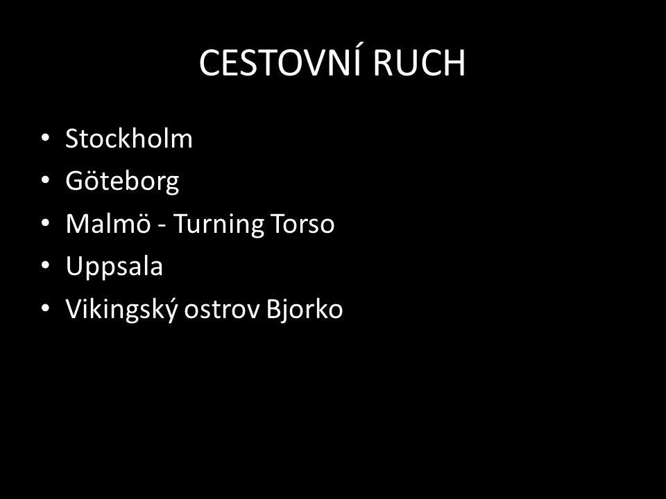 CESTOVNÍ RUCH Stockholm Göteborg Malmö - Turning Torso Uppsala Vikingský ostrov Bjorko