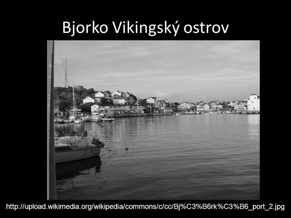 Bjorko Vikingský ostrov http://upload.wikimedia.org/wikipedia/commons/c/cc/Bj%C3%B6rk%C3%B6_port_2.jpg