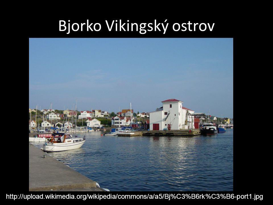 Bjorko Vikingský ostrov http://upload.wikimedia.org/wikipedia/commons/a/a5/Bj%C3%B6rk%C3%B6-port1.jpg