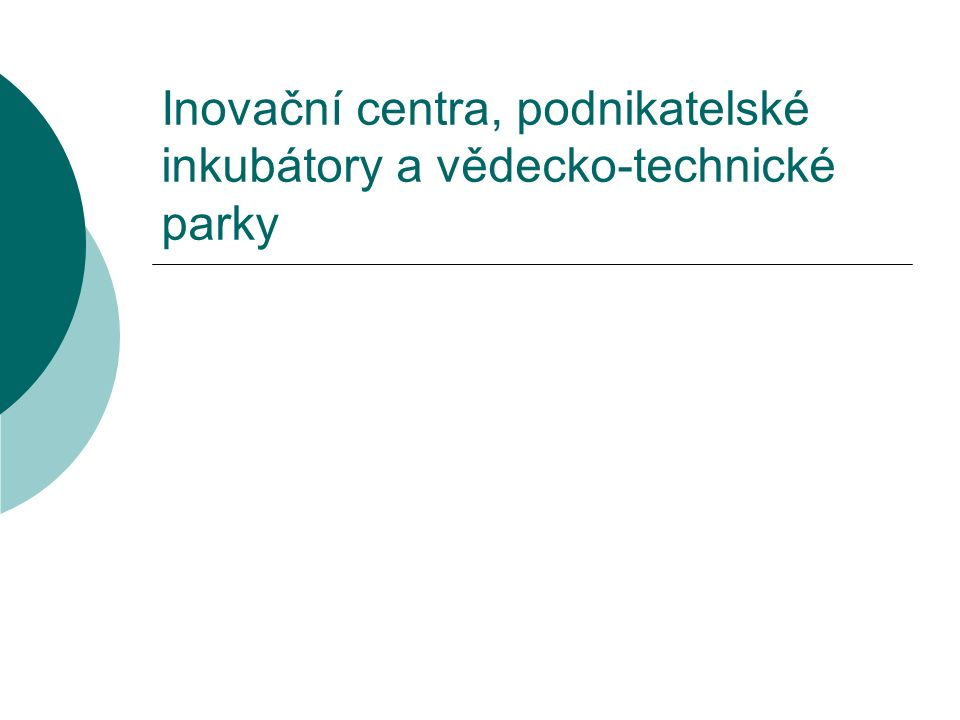 Jaro 2010Inovační centra, inkubátory, VTP2 Inovační centra ….