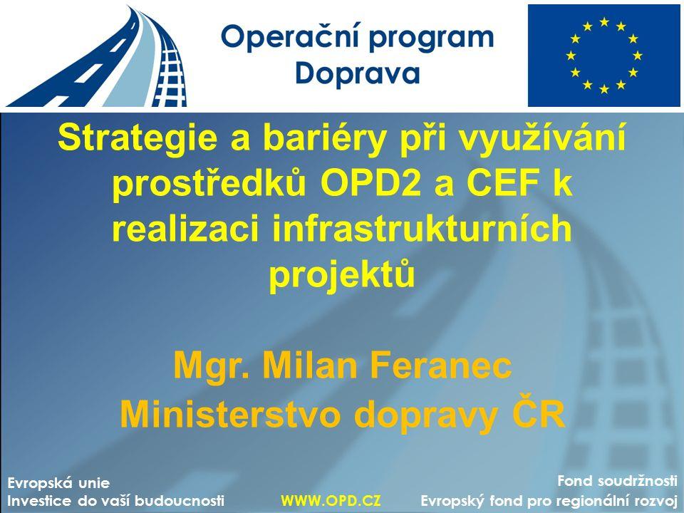 Strategie a bariéry při využívání prostředků OPD2 a CEF k realizaci infrastrukturních projektů Mgr.