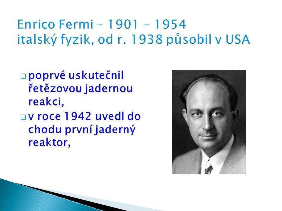  poprvé uskutečnil řetězovou jadernou reakci,  v roce 1942 uvedl do chodu první jaderný reaktor,